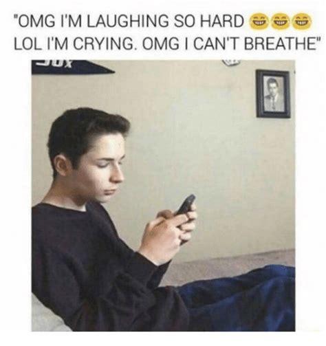 I Cant Breathe Meme - omg i m laughing so hard lol i m crying omg i can t breathe crying meme on sizzle