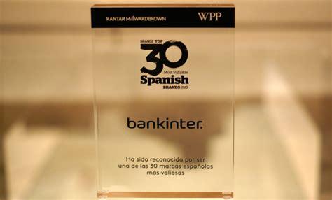 Bankinter, Entre Las 30 Marcas Más Valiosas De España