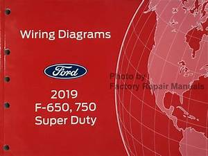 2019 Ford F650 F750 Super Duty Electrical Wiring Diagrams