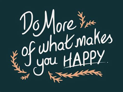 Do More Of What Makes You Happy (every Day!)  Stir Up Media