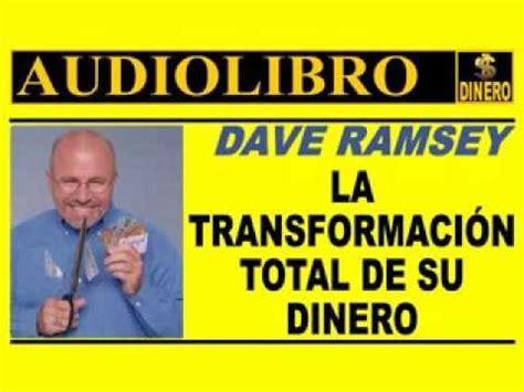 La Transformacion Total De Su Dinero Dave Ramsey Audiolibro Completo Youtube