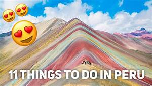 11 Things To See And Do In Peru YouTube