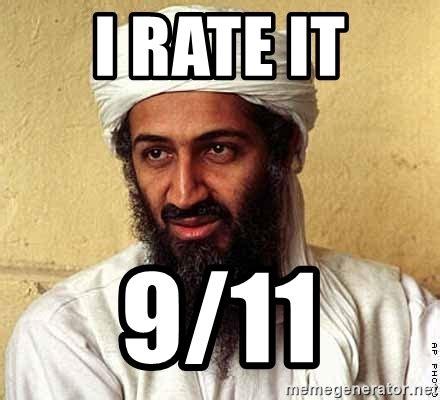 Bin Laden Meme - i rate it 9 11 osama bin laden meme generator