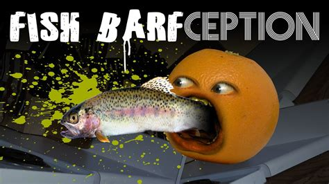 annoying orange fish barfception shocktober youtube