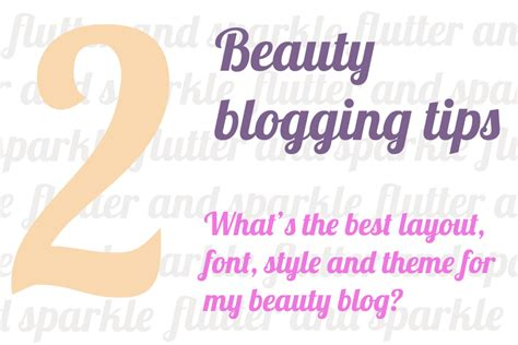 beauty blogger tips part  whats   layout font