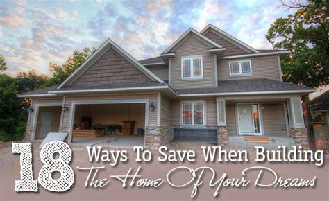 18 Ways To Save Money When Building The Home Of Your Dreams