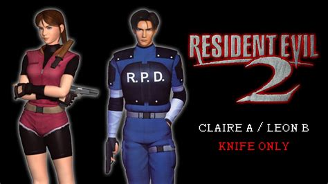 Resident Evil 2 Knife Only Claire A Leon B Youtube