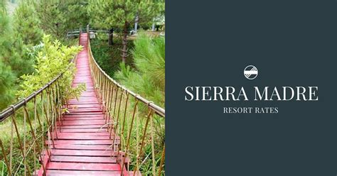 sierra madre resort rates tanay rizal updated