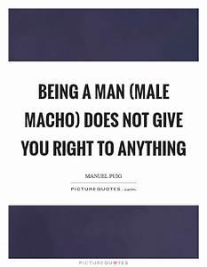 Macho Man Quote... Funny Macho Man Quotes