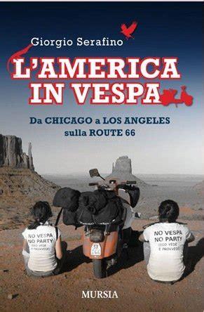 Libreria Feltrinelli Macerata by L America In Vespa Alla Libreria Feltrinelli Cronache