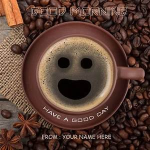 Good, Morning, With, Smiley, Face, Coffee, Cup, Images, Name