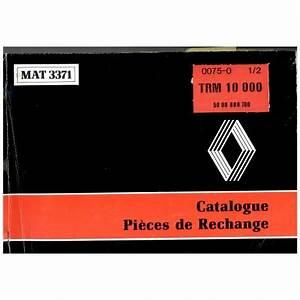 Catalogue Pieces De Rechange Renault Pdf : catalogue de pi ces de rechange renault trm 10000 ~ Medecine-chirurgie-esthetiques.com Avis de Voitures