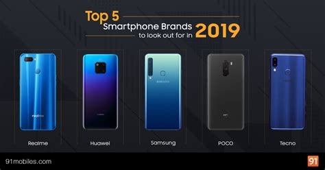 best smartphone brand top 5 smartphone brands to out for in 2019 91mobiles