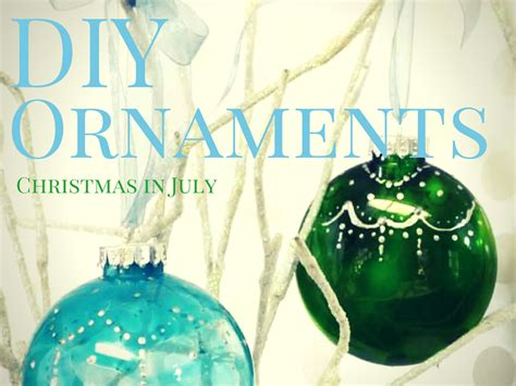 diy ornaments christmas  july