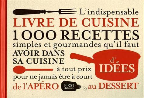 indispensable cuisine l indispensable livre de cuisine aux éditions