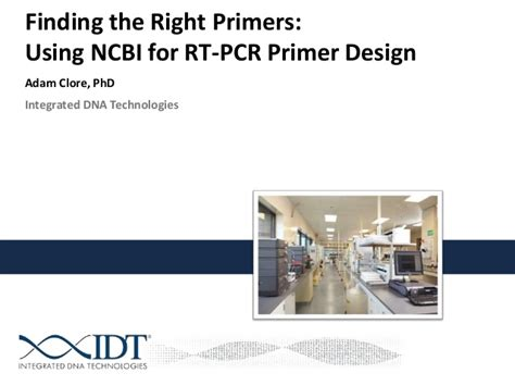 idt primer design finding the right primers using ncbi for rt pcr primer design