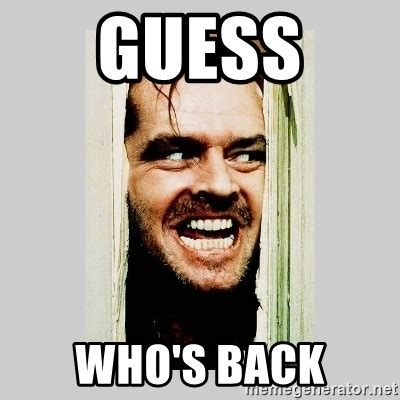 Guess Who Meme - guess who s back here s johnny meme generator