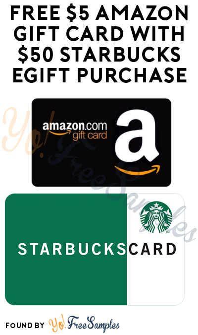 Free $5 Amazon Gift Card With $50 Starbucks Egift Purchase