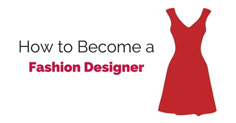 how to become a designer how to become a fashion designer 20 top tips for success