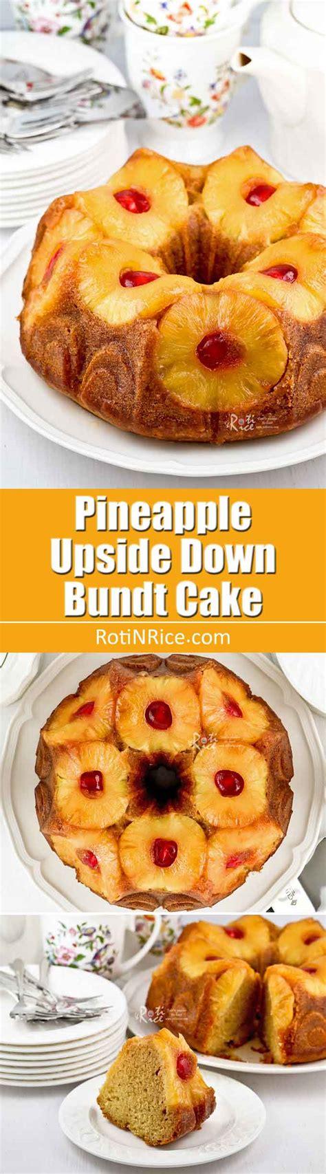 pineapple upside  bundt cake roti  rice