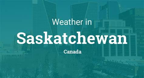 weather  saskatchewan canada