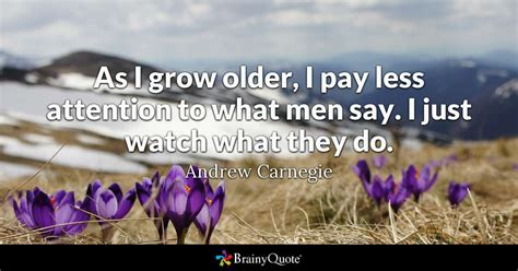 grow older  pay  attention   men