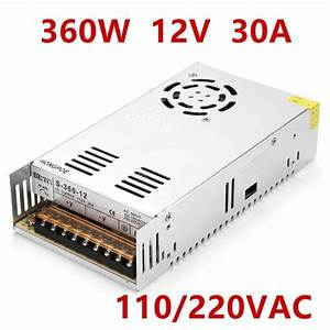 36pcs Best Quality 12v 30a 360w Switching Power Supply Driver For Led Strip Ac 100 240v Input To