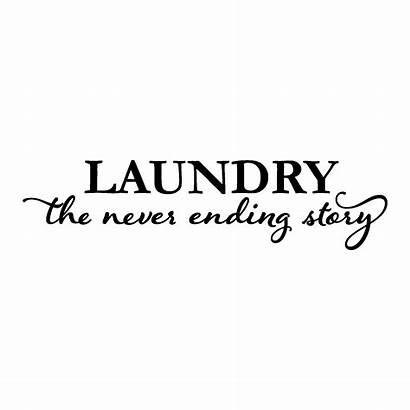 Laundry Quotes Story Wall Never Ending Decal