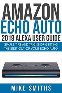 Read Amazon Echo Auto 2019 Alexa User Guide  Simple Tips