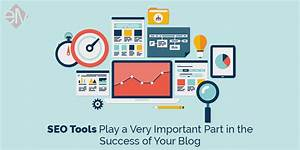 SEO Tools Play a Very Important Part in the Success of ...