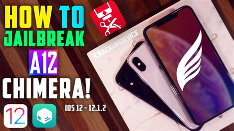 how to jailbreak a12 on ios 12 12 1 2 without a computer chimera a12