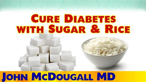 Cure Type 2 Diabetes With Sugar & White Rice - Dr ...
