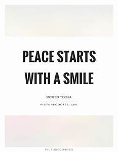 Peace starts wi... Peace And Smile Quotes