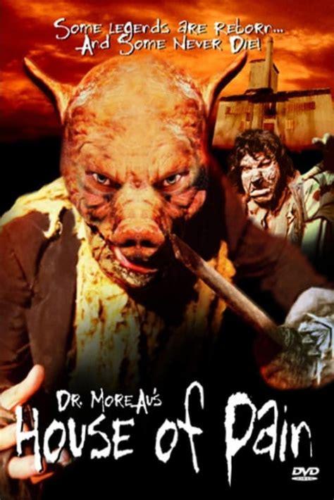 dr moreaus house  pain