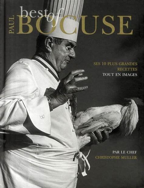 livre de cuisine paul bocuse livre leçon de cuisine best of paul bocuse paul bocuse christophe muller alain ducasse