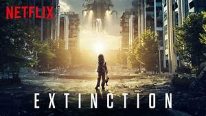 """See the Trailer for """"Extinction"""" – Another """"Doomed"""" Sci-Fi Movie Picked Up By Netflix   New On ..."""