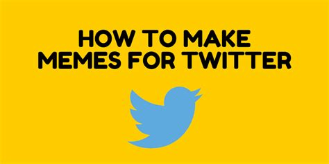 How To Make A Memes - how to make memes for twitter resource media