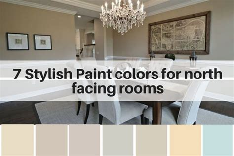 7 stylish paint colors for facing rooms the