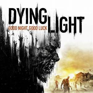 Dying Light Expansion  U0026 39 The Following U0026 39  And The Game U0026 39 S