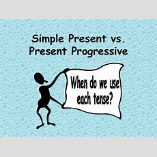 Simple Present Vs Present Progressive