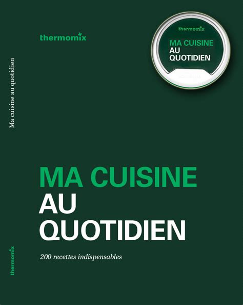 la cuisine au quotidien thermomix fr tm5 book with recipe chip 39 ma cuisine au quotidien