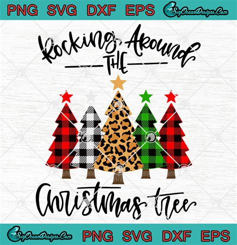 Choose from 11000+ christmas tree graphic resources and download in the form of png, eps, ai or psd. Rocking Around The Christmas Tree Svg Png Eps Dxf Cricut ...