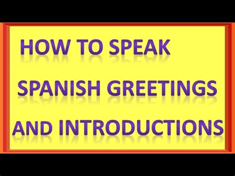 How To Speak Spanish Greetings And Introductions  Spanish Lessons Youtube