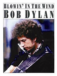 Partitions   Bob Dylan  Blowin U0026 39  In The Wind  Piano  Voix Et Guitare