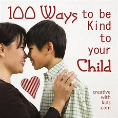 100 Ways To Be Kind To Your Child