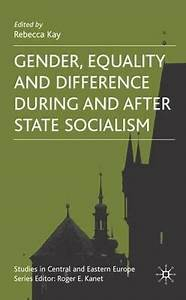 Gender, Equality and Difference During and After State ...