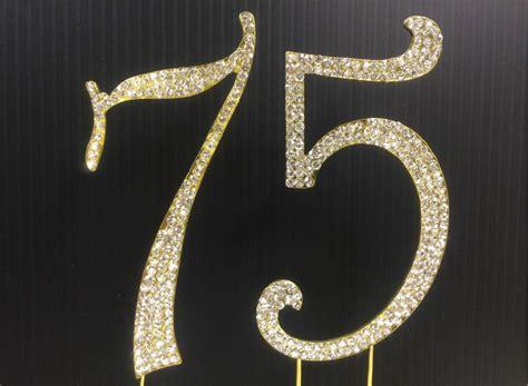 large rhinestone covered 75 75th rhinestone gold number 75 cake topper 75th birthday