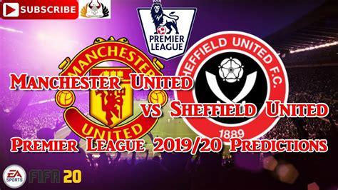 Manchester United vs Sheffield United | 2019-20 Premier ...