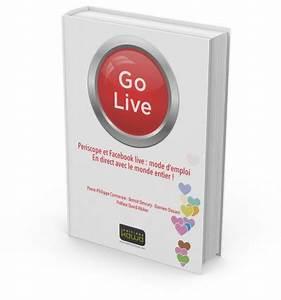 Here We Go Mode D Emploi : go live periscope et facebook live mode d emploi en direct avec le monde entier editions ~ Medecine-chirurgie-esthetiques.com Avis de Voitures