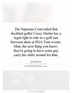 The Supreme Court ruled that disabled golfer Casey Martin ...